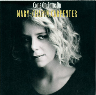 13_Come On Come On - Mary Chapin Carpenter.jpg