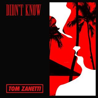 #23 Didn't Know - Tom Zanetti_w320.jpg