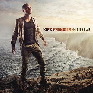 25_Hello Fear - Kirk Franklin_w320.jpg
