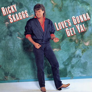 37    Ricky Skaggs - Love's gonna get ya!_w320.jpg