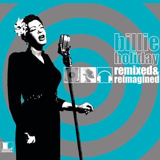 Billie Holiday Remixed & Reimagined - Billie Holiday_w320.jpg