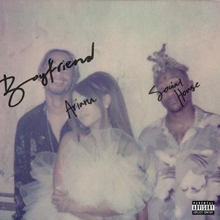 No.4 Boyfriend - Ariana Grande & Social House_w320.jpg